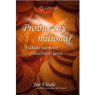 Probuzený milionář: Odhalte tajemství přitažlivosti peněz - Kniha