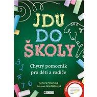 Jdu do školy: Chytrý pomocník pro děti a rodiče - Kniha