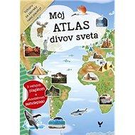 Môj atlas divov sveta: s velkým plagátom a množstvom samolepiek - Kniha