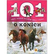 101 věcí, které bychom měli vědět o koních