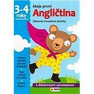 Moje první Angličtina 3-4 roky: Zábavné a kreativní úkoly a aktivity - Kniha