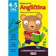Moje první Angličtina 4-5 roky: Zábavné a kreativní úkoly a aktivity - Kniha