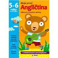 Moje první Angličtina 5-6 roky: Zábavné a kreativní úkoly a aktivity - Kniha