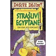 Děsivé dějiny Strašliví Egypťané: O čem se vám učitelé neodvažují říci - Kniha