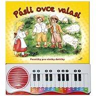 Pásli ovce valasi: Pesničky pre všetky detičky - Kniha