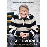 Josef Dvořák: úspěch se nedá přivolat