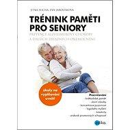 Trénink paměti pro seniory: Prevence Alzheimerovy choroby a dalších závažných onemocnění - Kniha