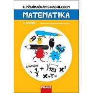 K přijímačkám s nadhledem Matematika 9. ročník - Kniha