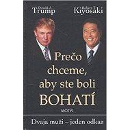 Prečo chceme, aby ste boli bohatí: Dvaja muži - jeden odkaz - Kniha