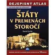 Štáty v premenách storočí Dejepisný atlas: Od úsvitu dejín do súčasnosti - Kniha