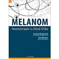 Melanom: Imunoterapie a cílená léčba
