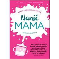 Nanič mama: Krásy a úskalia materstva - Kniha