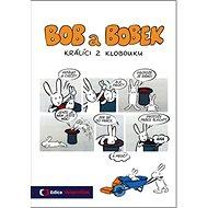 Bob a Bobek Králíci z klobouku - Kniha
