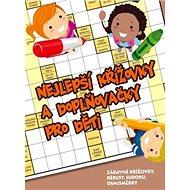 Nejlepší křížovky a doplňovačky pro děti - Kniha