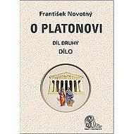 O Platonovi Díl druhý Dílo - Kniha