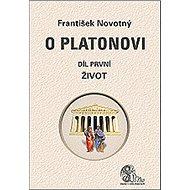 O Platonovi Díl první Život - Kniha