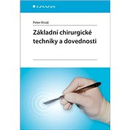 Základní chirurgické techniky a dovednosti - Kniha