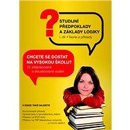 Studijní předpoklady a základy logiky 1.díl: Teorie a příklady - Kniha