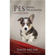 Pes Jejího Veličenstva: a jeho mise - Kniha