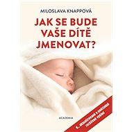 Jak se bude vaše dítě jmenovat? - Kniha