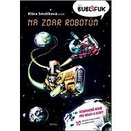 Bublifuk 5: Na zdar robotům - Kniha