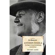 Antonín Švehla: Tvůrce politického systému - Kniha