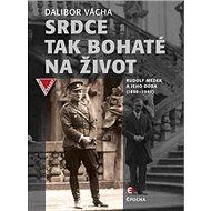 Srdce tak bohaté na život: Rudolf Medek a jeho doba (1890–1940) - Kniha