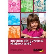 Rozvíjíme děti s využitím příběhů a veršů - Kniha