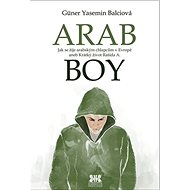 Arabboy: Jak se žije arabským chlapcům v Evropě