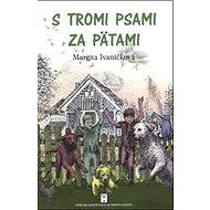 S tromi psami za pätami - Kniha