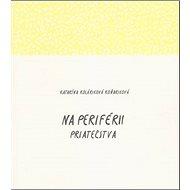 Na periférii priateľstva - Kniha