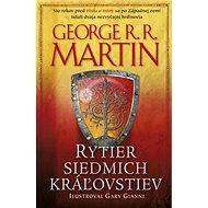 Rytier siedmich kráľovstiev: Sto rokov pred Hrou o tróny sa po Západnej zemi túlali 2 nezvyčajní hrd - Kniha