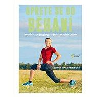 Opřete se do běhání: Kombinace joggingu a posilovacích cviků