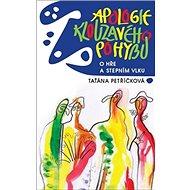 Apologie klouzavého pohybu: O hře a Stepním vlku - Kniha