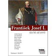František Josef I.: ato let od smrti - Kniha