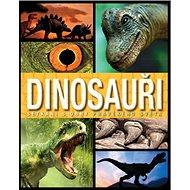Dinosauři Setkání s obry pravěkého světa - Kniha