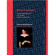 Jen pro peníze?: Pražské židovské elity v 19. století – skupinová biografie - Kniha