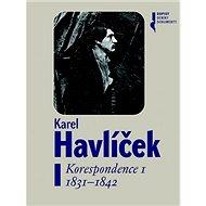 Karel Havlíček Korespondence I: 1831-1842 - Kniha