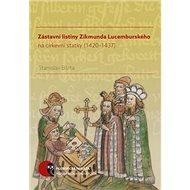 Zástavní listiny Zikmunda Lucemburského: na církevní statky (1420–1437) - Kniha