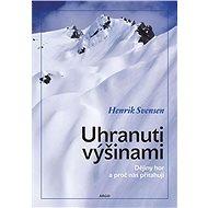 Uhranuti výšinami - Kniha