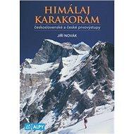 Himaláj a Karakoram: československé a české prvovýstupy - Kniha