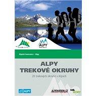 Alpy Trekové okruhy: 20 trekových okruhů v Alpách - Kniha