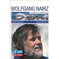 Wolfgang Nairz Dobře to dopadne - Kniha