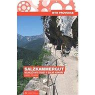 Salzkammergut: Nejhezčí MTB trasy v Solné Komoře - Kniha