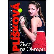 Karolína Plíšková: Život na Olympu - Kniha