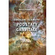 Odhalení tajemství podstaty gravitace - Kniha
