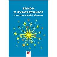 Zákon o pyrotechnice a jeho prováděcí předpisy - Kniha