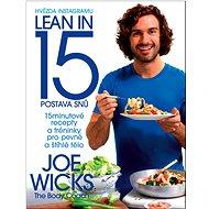Lean in 15 Postava snů: 15minutové recepty a tréninky pro pevné a štíhlé tělo - Kniha