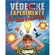 Vědecké experimenty co vám vyrazí dech - Kniha