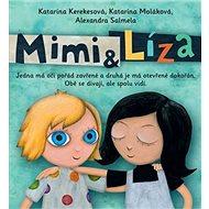 Mimi a Líza: Jedna má oči pořád zavřené a druhá je má otevřené dokořán. Obě se dívají, ... - Kniha